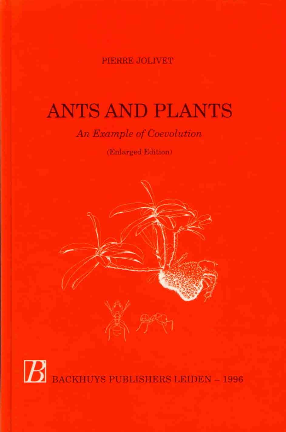 Ants And Plants An Example Of Coevolution By Jolivet P