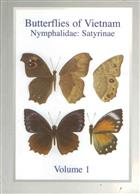 Butterflies of Vietnam. Vol. 1: Nymphalidae: Satyrinae