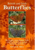 British and Irish Butterflies: The complete Identification, Field and Site Guide to the Species,Subspecies and Forms
