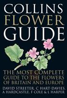 Collins Flower Guide The most complete guide to the flowers of Britain & Europe