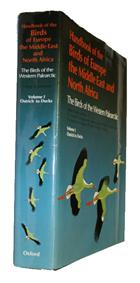 Handbook of the Birds of Europe, the Middle East and North Africa. The Birds of the Western Palearctic. Volume 1 Ostrich to DucksVol. 1: Ostrich to Ducks