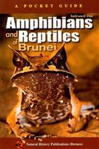 A Pocket Guide: Amphibians and Reptiles of Brunei