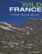 Wild France The animals, plants & landscapes
