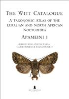 The Witt Catalogue Vol. 3: A Taxonomic Atlas of the Eurasian and North African Noctuoidea: Apameini 1