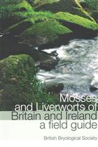 Mosses and Liverworts of Britain and Ireland: A Field Guide