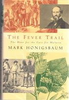 The Fever Trail. The Hunt for the Cure for Malaria
