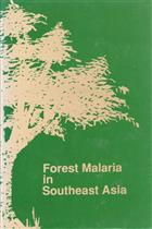 Forest Malaria in Southeast Asia: Proceedings of an Informal Consultative Meeting WHO/MRC 18-22 February 1991