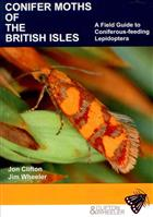Conifer Moths of the British Isles.A Field Guide to Coniferous-feeding Lepidoptera