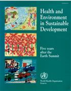Health and Environment in Sustainable Development: Five Years after the Earth Summit