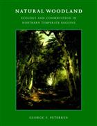 Natural Woodland: Ecology and Conservation in Northern Temperate Regions