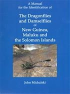 A Manual for the Identification of The Dragonflies and Damselflies of New Guinea, Maluku and the Solomon Islands
