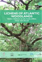 Lichens of Atlantic woodlands: Guide 1 - Lichens on ash, hazel, willow, rowan and old oak