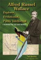 Alfred Russel Wallace: Explorer Evolutionist Public Intellectual - A Thinker for Our Own Times?