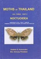 Moths of Thailand 3: Noctuoidea Part 2: An illustrated catalogue of Erebidae, Nolidae, Euteliidae and Noctuidae in Thailand
