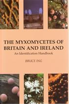 The Myxomycetes of Britain and Ireland: An Identification Handbook