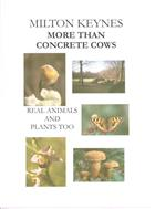 Milton Keynes, More than Concrete Cows, Real Animals and Plants too; Records compiled by Milton Keynes Natural History Society for the years 1987-1999