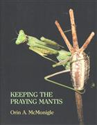 Keeping the Praying Mantis: Mantodean Captive Biology, Reproduction and Husbandry