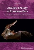 Acoustic Ecology of European Bats: Species Identification, Study of their Habitats and Foraging Behaviour