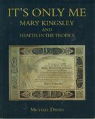 It's Only Me: Mary Kingsley and Health in the Tropics