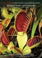 Field Guide to the Carnivorous Plants of the United States and Canada