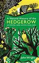 A Natural History of the Hedgerow: And Ditches Dykes and Dry Stone Walls