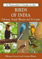 The Naturalist's Guide to the Birds of India: Including Pakistan Nepal and Bhutan