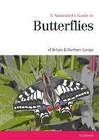 Naturalist's Guide to the Butterflies of Great Britain & Northern Europe