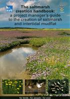 The Saltmarsh Creation Handbook: A Project Managers Guide to the Creation of Saltmarsh and Intertidal Mudflat