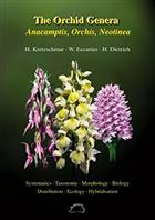 The Orchid Genera Anacamptis, Orchis, Neotinea Systematics, Taxonomy, Morphology, Biology, Distribution, Ecology, Hybridisation