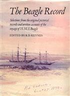 The Beagle Record: Selections from the Original Pictiorial Records and Written Accounts of the Voyage H.M.S. Beagle