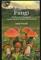 Fungi: Mushrooms & Toadstools of parks, gardens, heaths and woodlands