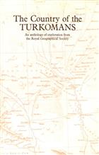 The Country of the Turkomans: An Anthology of Exploration from the Royal Geographical Society