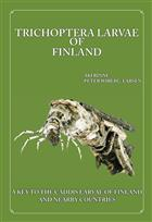 Trichoptera Larvae of Finland: A key to the caddis larvae of Finland and nearby countries