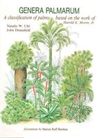 Genera Palmarum: A Classification of Palms Based on the Work fo the Harold E. Moore, Jr.