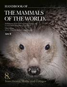 Handbook of the Mammals of the World. Vol. 8: Insectivores, Sloths and Colugos
