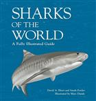Sharks of the World: A Fully Illustrated Guide