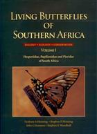 Living Butterflies of Southern Africa. Biology, Ecology, Conservation. Vol. 1: Hesperiidae, Papilionidae and Pieridae of South Africa