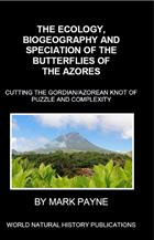 The Ecology, Biogeography and Speciation of the Butterflies of the Azores: Cutting the Gordian/Azorean Knot of Puzzle and Complexity