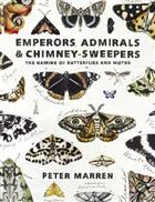 Emperors, Admirals and Chimney Sweepers: The Names of British Butterflies and Moths [SIGNED COPIES]