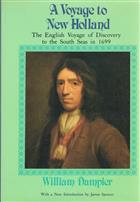 A Voyage to New Holland: The English Voyage of Discovery to the South Seas in 1699