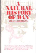 Natural history of man: a biologists view of birth, death, nature and nurture, man and society, health and disease, immigration and emigration, history and heredity, war and peace.