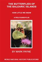 The butterflies of the Balearics: How little we know. A field guide-plus