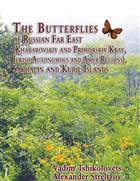 The Butterflies of Russian Far East (Khabarovskiy and Primorskiy Kray, Jewish Autonomous and Amur Regions), Sakhalin and Kuril Islands