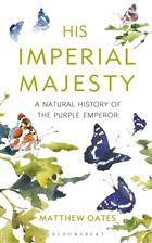 His Imperial Majesty: A Natural History of the Purple Emperor Butterfly