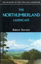 The Northumberland Landscape (The Making of the English Landscape)