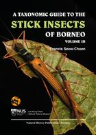 A Taxonomic Guide to the Stick Insects of Borneo. Vol. III