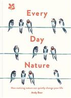 Every Day Nature: How noticing nature can quietly change your life