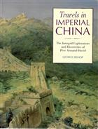 Travels in Imperial China: The Explorations and Discoveries of Père David