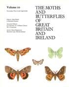 The Moths and Butterflies of Great Britain and Ireland. Volume 10: Noctuidae (Cucullinae to Hypeninae) and Agaristidae