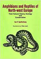 Amphibians and Reptiles of North-west Europe: Their Natural History, Ecology and Conservation